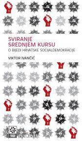 Sviranje srednjem kursu. O bijedi hrvatske socijaldemokracije