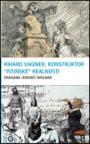 Rihard Vagner : Konstruktor ''istinske'' realnosti