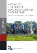 Vukovar '91. - Genocid i memoricidna baština Europske Unije