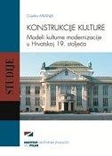 Konstrukcije kulture - Modeli kulturne modernizacije u Hrvatskoj 19. stoljeća