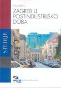 Zagreb u postindustrijsko doba