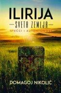 Ilirija - Sveta zemlja - Stećci i autohtonost