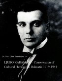 Ljubo Karaman - Conservation of Cultural Heritage in Dalmatia 1919-1941