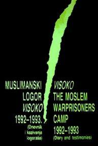 Muslimanski logor Visoko 1992-1993.