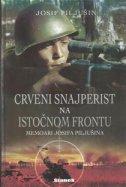 Crveni snajperist na Istočnom frontu - Memoari Josifa Piljušina