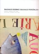 Bauhaus osobno / Bauhaus personlich