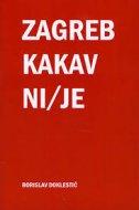 Zagreb kakav ni/je