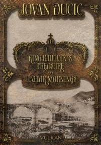 King Radovan's treasure / Leutar mornings