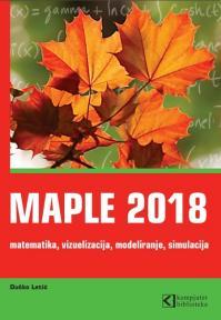 Maple 2018 - matematika, vizuelizacija, modeliranje, simulacija