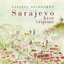 Sarajevo kroz vrijeme