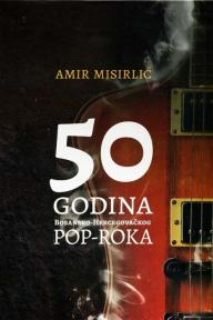 50 godina bosanskohercegovačkog pop rocka