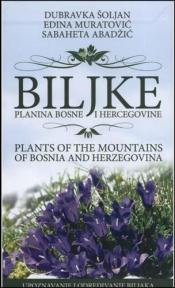 Biljke planina Bosne i Hercegovine/Plants of the mountains of Bosnia and Herzegovina