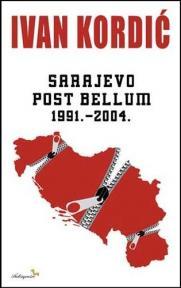 Sarajevo Post Bellum 1991-2004.