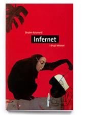 Infernet i drugi tekstovi : Eseji & kratke priče & putopisi
