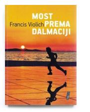 Most prema Dalmaciji : Potraga za značenjem mjesta