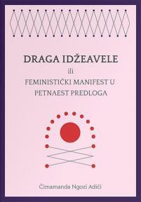 Draga Idžeavele : Ili feministički manifest u petnaest predloga