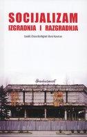 Socijalizam : Izgradnja i razgradnja