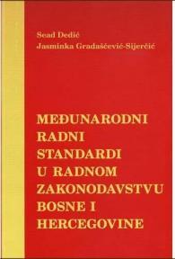 Međunarodni radni standardi u radnom zakonodavstvu Bosne i Hercegovine
