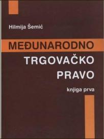 Međunarodno trgovačko pravo - knjiga prva