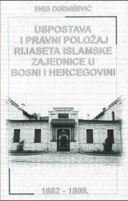 Uspostava i pravni položaj Rijaseta Islamske zajednice u Bosni i Hercegovini 1882. - 1899