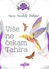 Više ne čekam Tahira - Ruža III