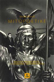 Mitopoetike : Prisustvo mitskih matrica u savremenim umetničkim delima