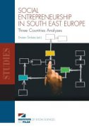 Social Entrepreneurship in South East Europe - Three Countries Analyses
