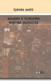Njujork u filmovima Martina Skorsezea : Analize lokalističkih situacija
