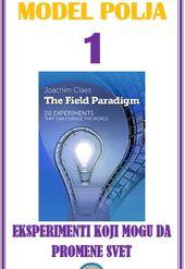 Model polja 1 - eksperimenti koji mogu da promene svet