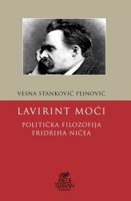 Lavirint moći : Politička flozofija Fridriha Ničea