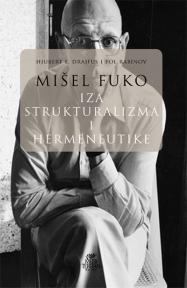 Mišel Fuko : Iza strukturalizma i hermeneutike