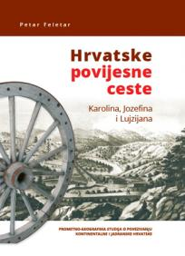 Hrvatske povijesne ceste - Karolina, Jozefina i Lujzijana