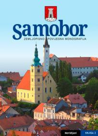 Samobor - Zemljopisno-povijesna monografija I i II