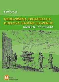 Nedovršena kroatizacija dijelova istočne Slovenije između 16. i 19. stoljeća
