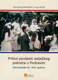 Prilozi povijesti Seljačkog pokreta u Podravini (Od početaka do 1945. godine)
