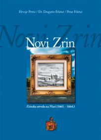 Novi Zrin – Zrinska utvrda na Muri (1661. -1664.)