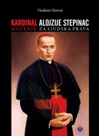 Kardinal Alojzije Stepinac - Mučenik za ljudska prava
