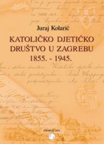 Katoličko djetićko društvo u Zagrebu (1855. - 1945.)