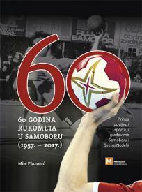 60 godina rukometa u Samoboru (1957. – 2017.)