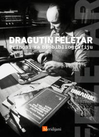 Dragutin Feletar – prinosi za biobibliografiju