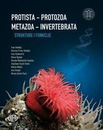 Protista-protozoa i Metazoa–invertebrata : Funkcionalna građa i praktikum