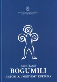 Bogumili - historija, umjetnost, kultura