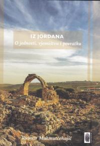 Iz Jordana - O jednosti, vjesništvu i povratku