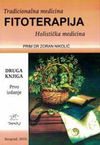 Tradicionalna medicina : Fitoterapija - Holistička medicina : knjiga 2