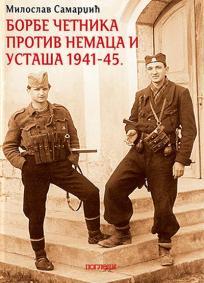 Borbe četnika protiv Nemaca i ustaša : 1941-45.