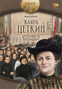 Klara Cetkin :Drugo ime za revoluciju