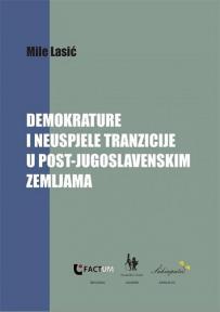 Demokrature i neuspjele tranzicije u post-jugoslavenskim zemljama