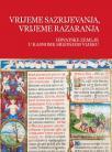 Vrijeme sazrijevanja, vrijeme razaranja : Hrvatske zemlje u kasnome srednjem vijeku