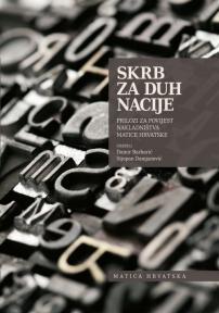 Skrb za duh nacije : Prilozi za povijest nakladništva Matice hrvatske