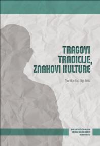 Tragovi tradicije, znakovi kulture : Zbornik u čast Stipi Botici